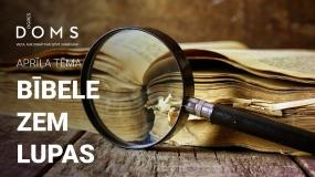 Aprīlī Ogres DOMS pētīs Bībeles atbilstību mūsdienām