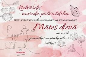 Lielvārdes novada pašvaldība sveic Mātes dienā!