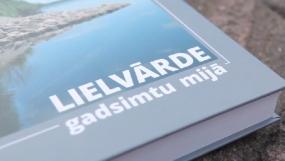 """Grāmata """"Lielvārde gadsimtu mijā 1990-2020"""" - dāvana Lielvārdei un Latvijai"""